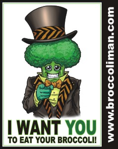Broccoli Man says I Want You To Eat Your Broccoli