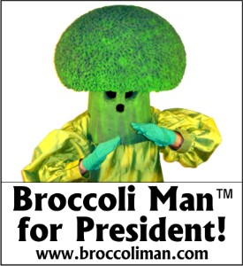 Broccoli Man for President